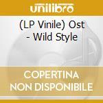 (LP VINILE) Wild style lp vinile di Ost