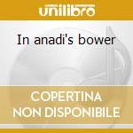 In anadi's bower cd musicale di Was Lucifer