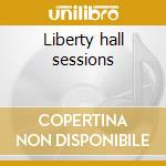 Liberty hall sessions cd musicale