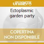 Ectoplasmic garden party cd musicale di Gentle Jennifer