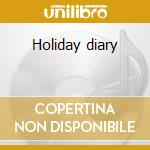 Holiday diary cd musicale