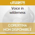 Voice in wilderness cd musicale di Ernest Bloch
