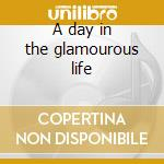 A day in the glamourous life cd musicale di Jetboy