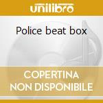 Police beat box cd musicale di August Engkilde