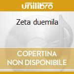 Zeta duemila cd musicale di Zeta Dj