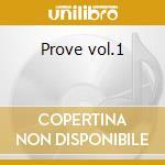 Prove vol.1 cd musicale di Frizzi comini tonazzi
