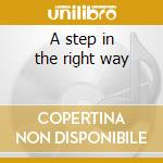 A step in the right way cd musicale