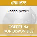 Ragga power cd musicale