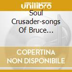 SOUL CRUSADER-SONGS OF BRUCE SPRINGSTEEN cd musicale di ROMANI GRAZIANO