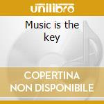 Music is the key cd musicale