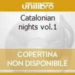Catalonian nights vol.1 cd musicale