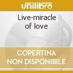 Live-miracle of love cd musicale