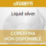 Liquid silver cd musicale