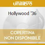 Hollywood '36 cd musicale