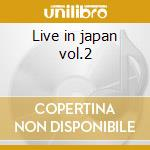Live in japan vol.2 cd musicale