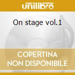 On stage vol.1 cd musicale