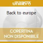 Back to europe cd musicale