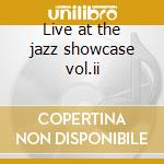 Live at the jazz showcase vol.ii cd musicale