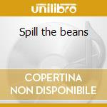 Spill the beans cd musicale di Artisti Vari