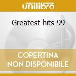 Greatest hits 99 cd musicale