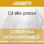 Cd alto prezzo cd musicale di Artisti Vari