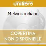 Melvins-indiano cd musicale di Melvins