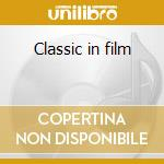 Classic in film cd musicale