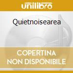 Quietnoisearea cd musicale di Melodium