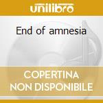 End of amnesia cd musicale
