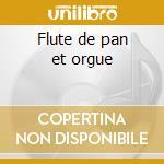 Flute de pan et orgue cd musicale di Gheorghe Zamfir