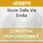 STORIE DALLA VIA EMILIA cd musicale di ROMANI GRAZIANO