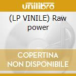 (LP VINILE) Raw power lp vinile