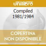 Compiled 1981/1984 cd musicale di Malaria!