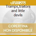 Tramps,traitors and little devils cd musicale di Drag city supersession