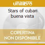 Stars of cuban buena vista cd musicale