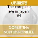 The complete live in japan' 84 cd musicale