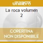 La roca volumen 2 cd musicale di Nacho Sotomayor
