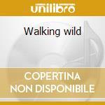 Walking wild cd musicale di England New
