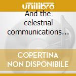 And the celestrial communications orchestra cd musicale