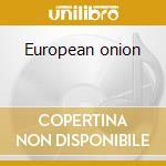 European onion cd musicale di Pluxus