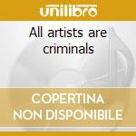 All artists are criminals cd musicale