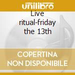 Live ritual-friday the 13th cd musicale di Blasphemy