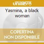 Yasmina, a black woman cd musicale