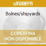 Bolnes/shipyards cd musicale di Phako