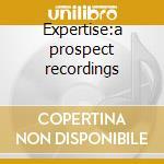 Expertise:a prospect recordings cd musicale di Artisti Vari