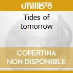 Tides of tomorrow cd musicale
