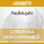 Paullelujah! cd musicale