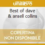 Best of dave & ansell collins cd musicale