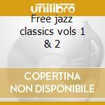 Free jazz classics vols 1 & 2 cd musicale di Vandermark 5