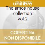 The amos house collection vol.2 cd musicale di Artisti Vari
